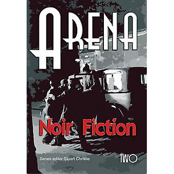 Arena Two - Noir Fiction by Christie Stuart - 9781604862140 Book