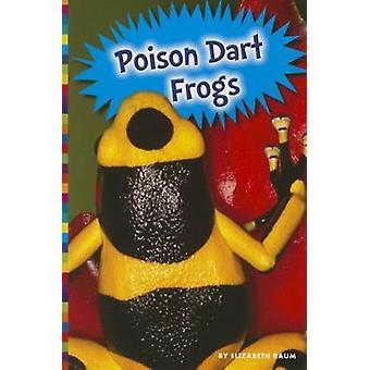 Poison Dart Frogs by Elizabeth Raum - 9781681520384 Book