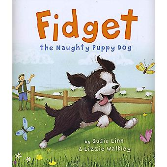 Fidget - The Naughty Puppy Dog by Susie Linn - 9781787000612 Book