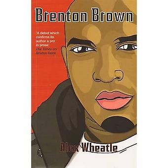 Brenton Brown by Alex Wheatle - 9781908129864 Book