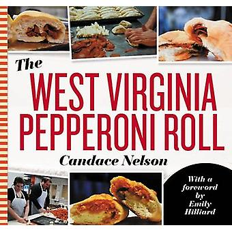 The West Virginia Pepperoni Roll by Candace Nelson - Emily Hillard -