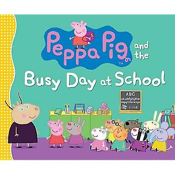 Peppa Pig and the Busy Day at School by Candlewick Press - Candlewick