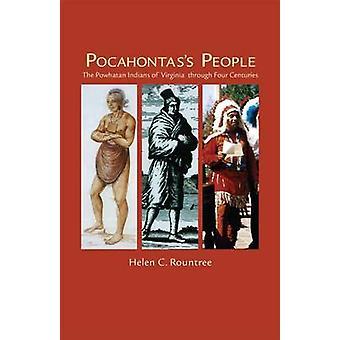 Pocahontass People The Powhatan Indians of Virginia through Four Centuries por Rountree & Helen C.