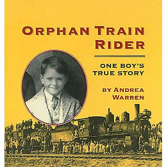 Orphan Train Rider - One Boy's True Story by Andrea Warren - 978078079