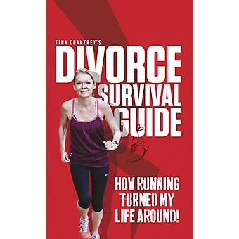 Tina Chantreys Divorce Survival Guide by Tina Chantrey