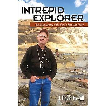Intrepid Explorer - självbiografin av världens bästa gruvan Finder