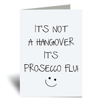 It's Not A Hangover It's Prosecco Flu A6 Greeting Card