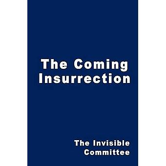 The Coming Insurrection by Invisible Committee