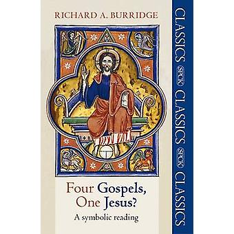Four Gospels One Jesus A Symbolic Reading by Burridge & Richard A.