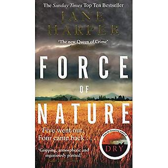 Force of Nature: by the author of the Sunday Times� top ten bestseller, The Dry