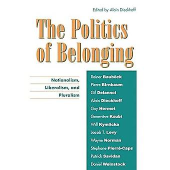 Politics of Belonging Nationalism Liberalism and Pluralism by Dieckhoff & Alain