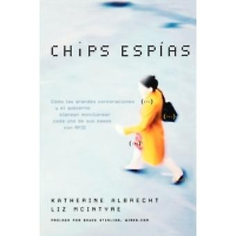 Chips Espias Spychips by Albrecht & Katherine