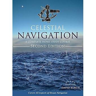 Celestial Navigation A Complete Home Study Course Second Edition Hardcover by Burch & David