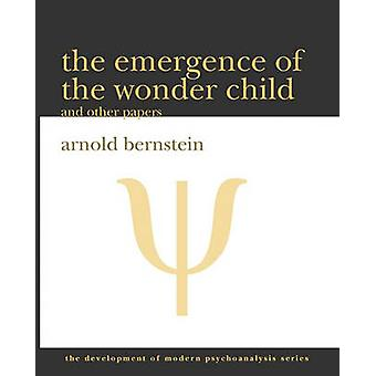 The Emergence of the Wonder Child and Other Papers 2010 Edition by Bernstein & Arnold