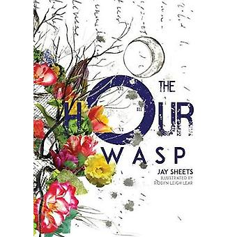 The Hour Wasp by Sheets & Jay
