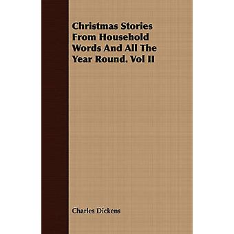 Christmas Stories from Household Words and All the Year Round. Vol II by Dickens & Charles