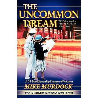 The Uncommon Dream by Murdock & Mike