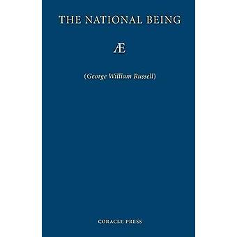 The National Being Some Thoughts on an Irish Polity by Russell & George & William