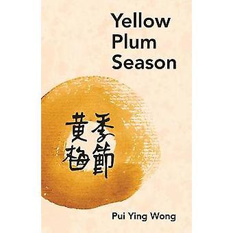Yellow Plum Season by Wong & Pui Ying