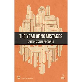 The Year of No Mistakes A Collection of Poetry by Aptowicz & Cristin OKeefe