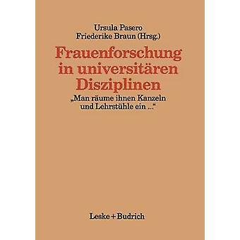 Frauenforschung in universitren Disziplinen  Man rume ihnen Kanzeln und Lehrsthle ein... by Pasero & Ursula