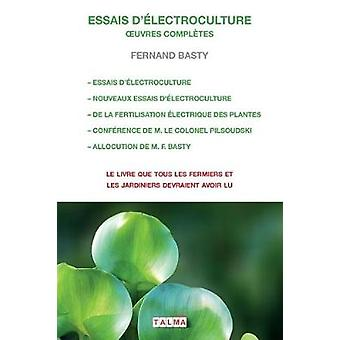 ESSAIS DELECTROCULTURE  OEUVRES COMPLETES by Basty & Fernand