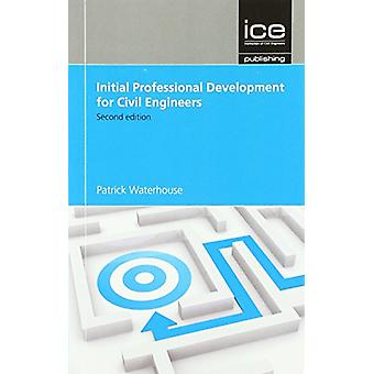 Initial Professional Development for Civil Engineers by Patrick Water