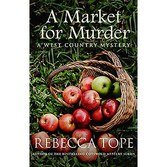 A Market for Murder - The riveting countryside mystery by Rebecca Tope