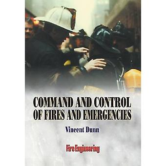 Command and Control of Fires and Emergencies by Vincent Dunn - 978091