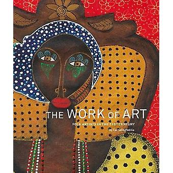 Work of Art - Artists in the 21st Century by Carmella Padilla - 978098