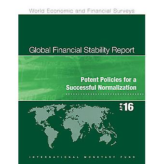 Global Financial Stability Report - April 2016  - Potent Policies for A