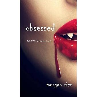 Obsessed (Book #12 in the Vampire Journals) by Morgan Rice - 97816329