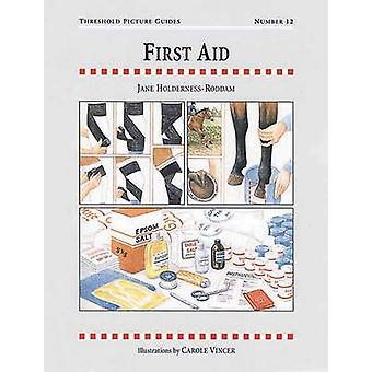 First Aid (2nd Revised edition) by Jane Holderness-Roddam - Carole Vi