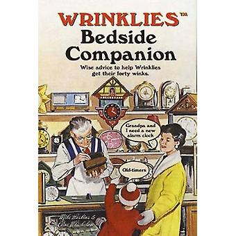 Wrinklies Bedside Companion - Wise advice to help Wrinklies get their