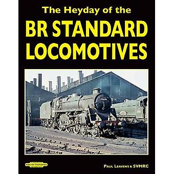 The Heyday of the BR Standard Locomotives by Paul Leavens    SVMRC -