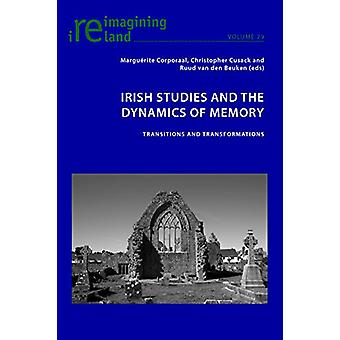 Irish Studies and the Dynamics of Memory - Transitions and Transformat