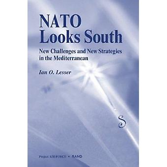 NATO Looks South - New Challenges and New Strategies in the Mediterran