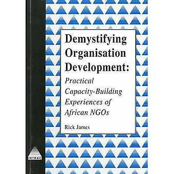 Demystifying Organisation Development: Practical Capacity-building Experiences from African NGOs (INTRAC NGO Management & Policy)