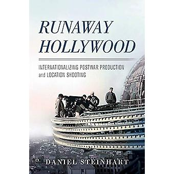 Runaway Hollywood - Internationalizing Postwar Production and Location
