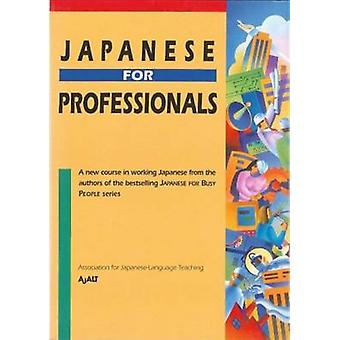 Japanese for Professionals by Assocation for Japanese Language Teachi