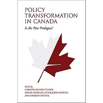 Policy Transformation in Canada - Is the Past Prologue? by Carolyn Tuo
