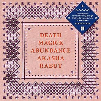 Death Magick Abundance by Akasha Rabut - 9781944860271 Book