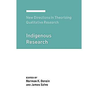 New Directions in Theorizing Qualitative Research - Indigenous Researc