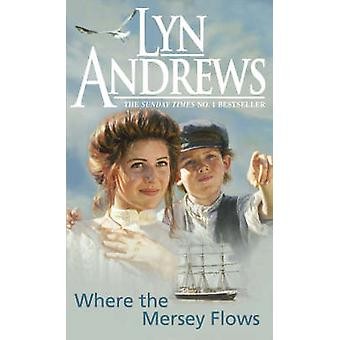 Where the Mersey Flows by Lyn Andrews - 9780747251767 Book