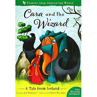 Cara and the Wizard - A Tale from Ireland by Liz Flanagan - 9781782858