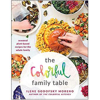 The Colorful Family Table - Seasonal Plant-Based Recipes for the Whole