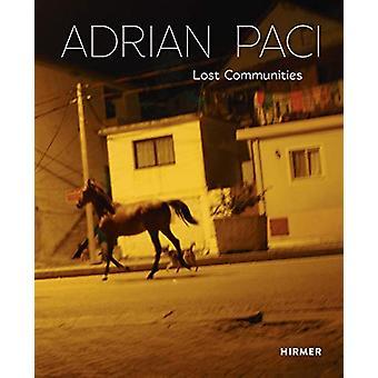 Adrian Paci - Lost Communities by Florian Steininger - 9783777434865 B