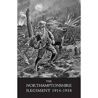 Northamptonshire Regiment - 1914-1918 by Various - 9781845742706 Book