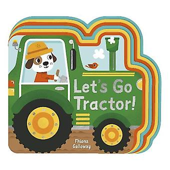 Let's Go - Tractor! by Fhiona Galloway - 9781788816038 Book