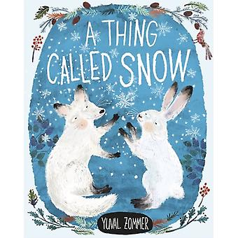 A Thing Called Snow by Illustrated by Yuval Zommer